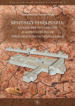 Abbildung von Heinrich-Tamáska | Keszthely-Fenékpuszta: Katalog der Befunde und ausgewählter Funde sowie neue Forschungsergebnisse | 2013 | Inkl. CD und Gesamtplan der Fe...