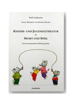 Abbildung von Gessmann / Reuter | Kinder- und Jugendliteratur zu Sport und Spiel | 1995 | Eine kommentierte Bibliographi...