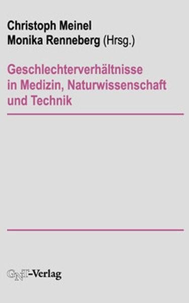 Abbildung von Meinel / Renneberg | Geschlechterverhältnisse in Medizin, Naturwissenschaft und Technik | 1996