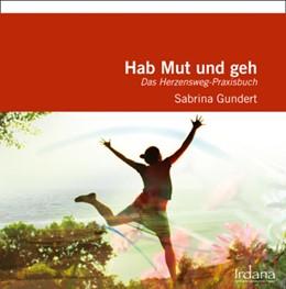 Abbildung von Gundert | Hab Mut und geh | 1. Auflage | 2014 | beck-shop.de