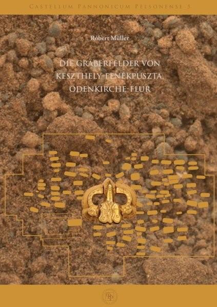 Die Gräberfelder von Keszthely-Fenékpuszta, Ödenkirche-Flur | Müller, 2014 | Buch (Cover)