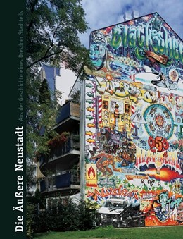 Abbildung von Giesecke | Die Äußere Neustadt | 2007 | Aus der Geschichte eines Dresd...