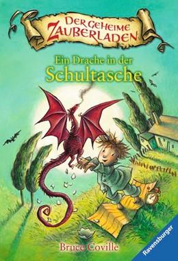 Abbildung von Coville   Der geheime Zauberladen 01. Ein Drache in der Schultasche   1. Auflage   2015   beck-shop.de