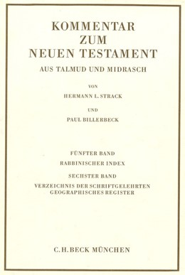 Abbildung von Jeremias, Joachim / Adolph, Kurt | Kommentar zum Neuen Testament aus Talmud und Midrasch Bd. 5/6: Rabbinischer Index, Verzeichnis der Schriftgelehrten, geographisches Register | 6., unveränderte Auflage | 1979