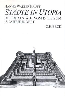 Abbildung von Kruft, Hanno-Walter | Städte in Utopia | 1. Auflage | 1989 | beck-shop.de