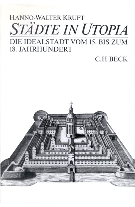 Cover: Hanno-Walter Kruft, Städte in Utopia