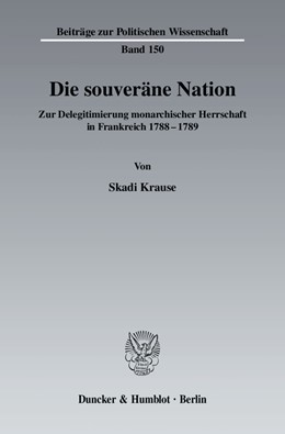 Abbildung von Krause   Die souveräne Nation   2008   Zur Delegitimierung monarchisc...   150