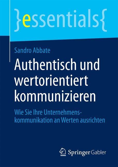 Authentisch und wertorientiert kommunizieren | Abbate | 2014, 2014 | Buch (Cover)