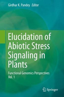 Abbildung von Pandey | Elucidation of Abiotic Stress Signaling in Plants | 1. Auflage | 2015 | beck-shop.de