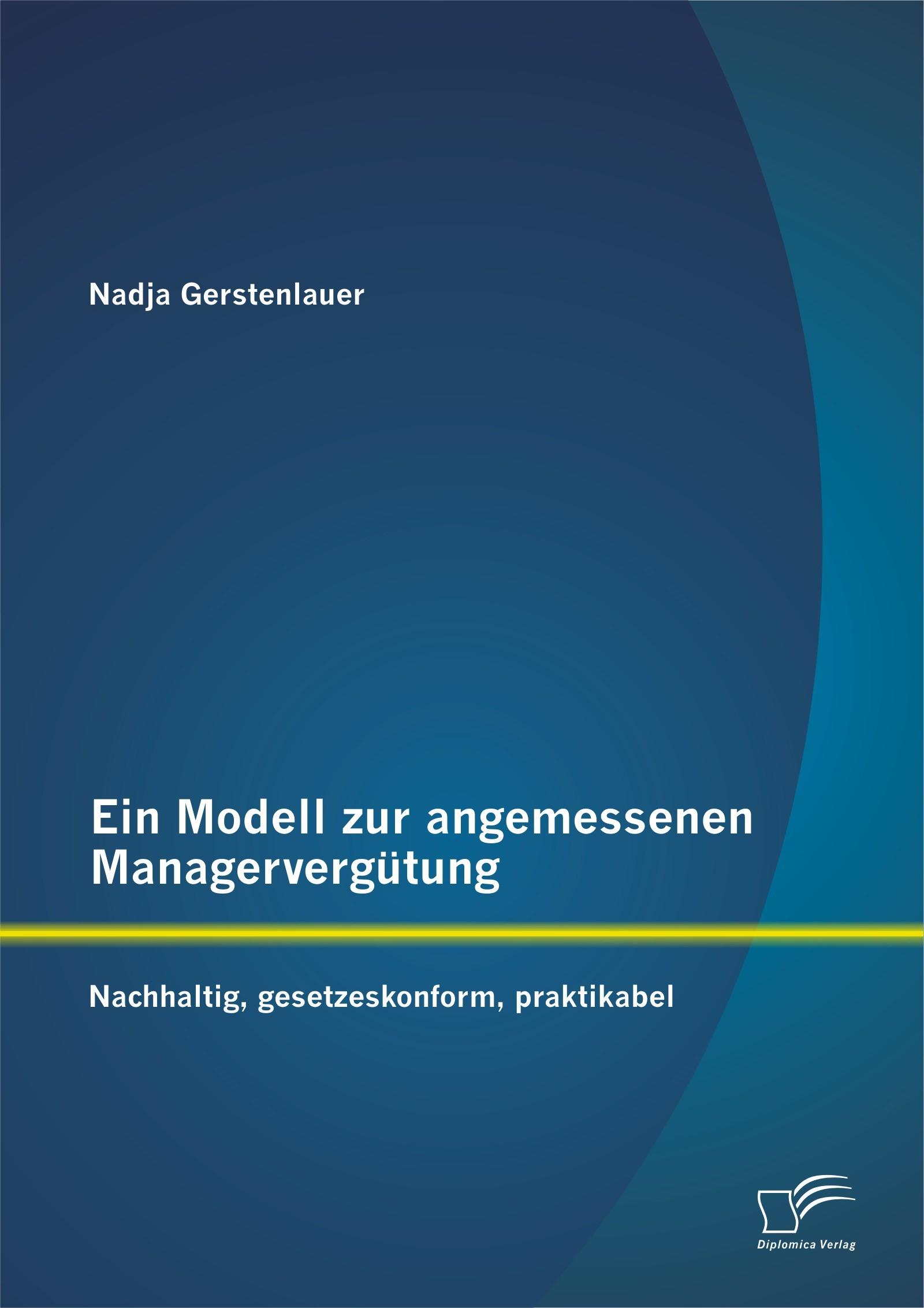 Abbildung von Gerstenlauer | Ein Modell zur angemessenen Managervergütung: Nachhaltig, gesetzeskonform, praktikabel | Erstauflage | 2014