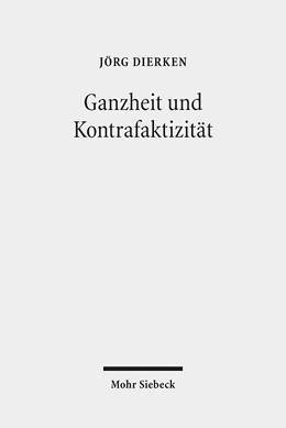 Abbildung von Dierken | Ganzheit und Kontrafaktizität | 1. Auflage | 2014 | beck-shop.de