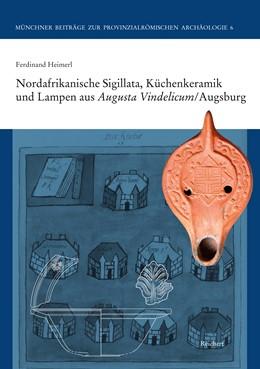 Abbildung von Heimerl | Nordafrikanische Sigillata, Küchenkeramik und Lampen aus Augusta Vindelicum/Augsburg | 1. Auflage | 2014 | 6 | beck-shop.de