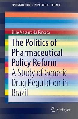 Abbildung von Massard da Fonseca | The Politics of Pharmaceutical Policy Reform | 2014 | A Study of Generic Drug Regula... | 26