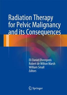 Abbildung von Ehrenpreis / Marsh   Radiation Therapy for Pelvic Malignancy and its Consequences   1. Auflage   2015   beck-shop.de