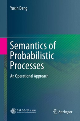 Abbildung von Deng | Semantics of Probabilistic Processes | 1. Auflage | 2015 | beck-shop.de