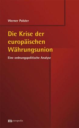 Abbildung von Polster | Die Krise der europäischen Währungsunion | 2014 | Eine ordnungspolitische Analys...