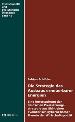 Abbildung von Schlüter   Die Strategie des Ausbaus erneuerbarer Energien   2015   Eine Untersuchung der deutsche...