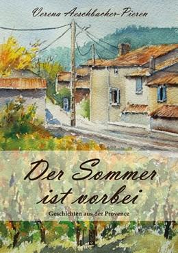 Abbildung von Aeschbacher-Pieren | Der Sommer ist vorbei | 2014 | Geschichten aus der Provence