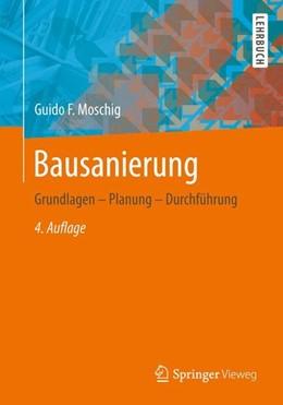 Abbildung von Moschig | Bausanierung | 4. Aufl. 2014 | 2014 | Grundlagen - Planung - Durchfü...