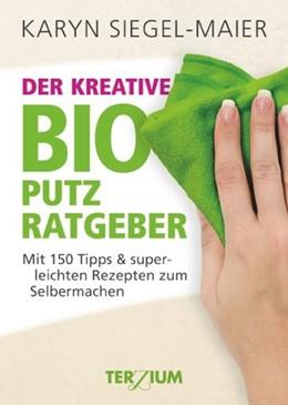 Abbildung von Siegel-Maier | Der kreative BIO Putzratgeber | 1. Auflage | 2014 | beck-shop.de