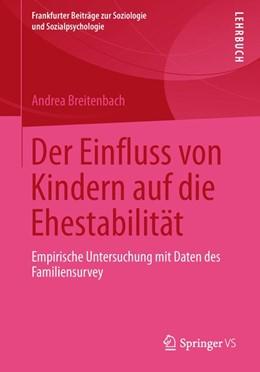 Abbildung von Breitenbach   Der Einfluss von Kindern auf die Ehestabilität   2013   2013   Empirische Untersuchung mit Da...