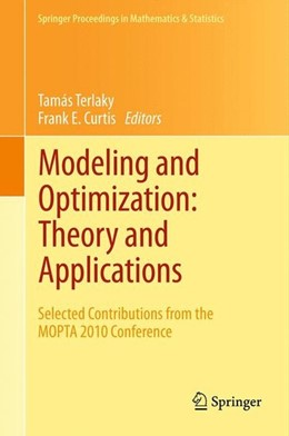 Abbildung von Terlaky / Curtis | Modeling and Optimization: Theory and Applications | 2012 | 2012 | Selected Contributions from th...