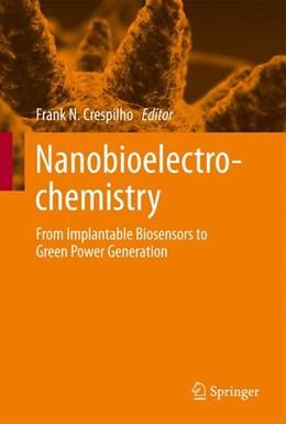 Abbildung von Crespilho   Nanobioelectrochemistry   2013   2012   From Implantable Biosensors to...