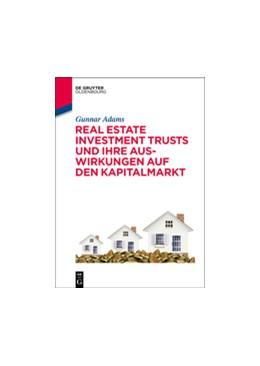 Abbildung von Adams | Real Estate Investment Trusts und ihre Auswirkungen auf den Kapitalmarkt | 1. Auflage | 2015 | beck-shop.de