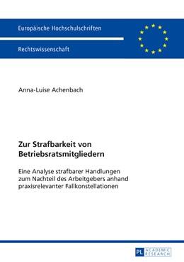 Abbildung von Achenbach | Zur Strafbarkeit von Betriebsratsmitgliedern | 2014 | Eine Analyse strafbarer Handlu... | 5657