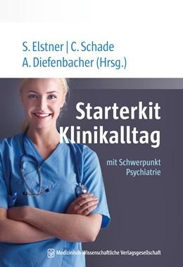 Abbildung von Diefenbacher / Elstner / Schade   Starterkit Klinikalltag   2015   mit Schwerpunkt Psychiatrie