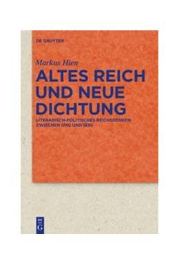 Abbildung von Hien | Altes Reich und Neue Dichtung | 2015 | Literarisch-politisches Reichs... | 82 (316)