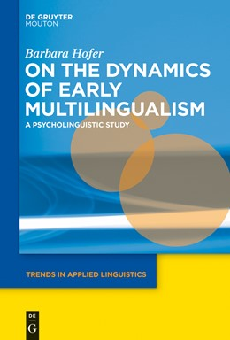 Abbildung von Hofer | On the Dynamics of Early Multilingualism | 2015 | A Psycholinguistic Study | 13