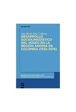 Abbildung von Díaz Collazos | Desarrollo sociolingüístico del voseo en la región andina de Colombia (1555–1976) | 2015 | 392