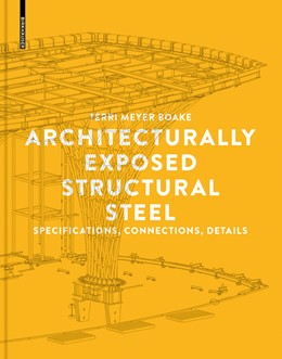 Abbildung von Meyer Boake   Architecturally Exposed Structural Steel   2015   Specifications, Connections, D...