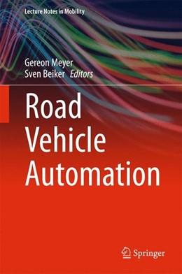 Abbildung von Meyer / Beiker | Road Vehicle Automation | 1. Auflage | 2014 | beck-shop.de