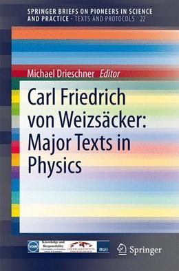 Abbildung von Drieschner   Carl Friedrich von Weizsäcker: Major Texts in Physics   2014   2014