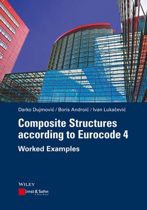 Composite Structures according to Eurocode 4   Dujmovic / Androic / Lukacevic, 2014   Buch (Cover)