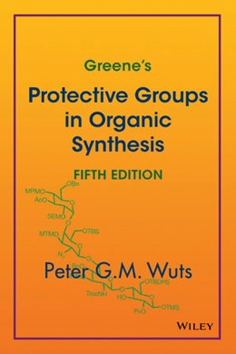 Abbildung von Wuts   Greene's Protective Groups in Organic Synthesis   2014