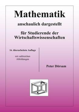 Abbildung von Dörsam | Mathematik - anschaulich dargestellt - für Studierende der Wirtschaftswissenschaften | 16. Auflage | 2014