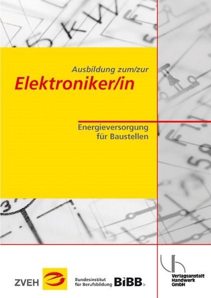 Ausbildung zum /zur Elektroniker /in | Boy / Zentralverband der Deutschen Elektro- u. Informationstechnischen Handwerke (ZVEH) / Maske | 3. Auflage, 2014 | Buch (Cover)