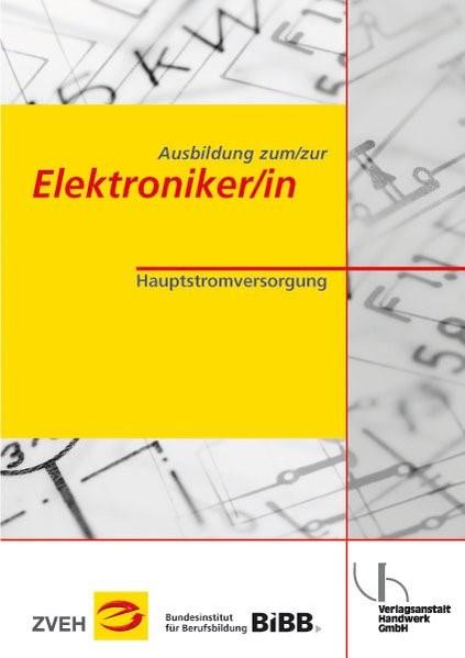 Abbildung von Boy / Zentralverband der Deutschen Elektro- u. Informationstechnischen Handwerke (ZVEH) / Klaas   Ausbildung zum /zur Elektroniker /in   3. Auflage   2014