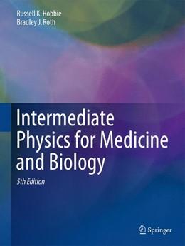 Abbildung von Hobbie / Roth | Intermediate Physics for Medicine and Biology | 2015