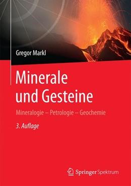 Abbildung von Markl | Minerale und Gesteine | 3. Auflage | 2015 | Mineralogie – Petrologie – Geo...