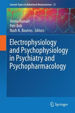 Abbildung von Kumari / Bob | Electrophysiology and Psychophysiology in Psychiatry and Psychopharmacology | 1. Auflage | 2014 | 21 | beck-shop.de