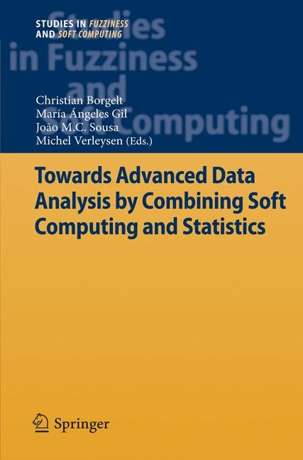 Towards Advanced Data Analysis by Combining Soft Computing and Statistics | Borgelt / Gil / Sousa / Verleysen, 2014 | Buch (Cover)