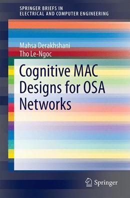 Abbildung von Derakhshani / Le-Ngoc   Cognitive MAC Designs for OSA Networks   1. Auflage   2014   beck-shop.de