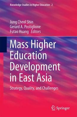 Abbildung von Shin / Postiglione | Mass Higher Education Development in East Asia | 1. Auflage | 2015 | 2 | beck-shop.de