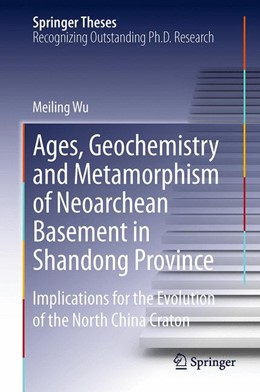 Abbildung von Wu | Ages, Geochemistry and Metamorphism of Neoarchean Basement in Shandong Province | 2014 | Implications for the Evolution...