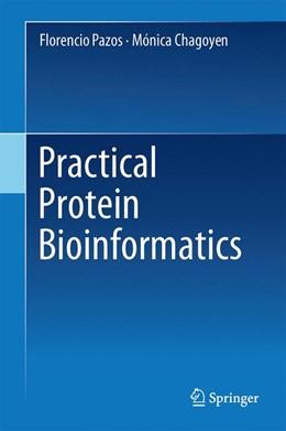 Abbildung von Pazos / Chagoyen | Practical Protein Bioinformatics | 1. Auflage | 2014 | beck-shop.de