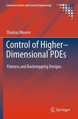 Abbildung von Meurer | Control of Higher–Dimensional PDEs | 2014 | Flatness and Backstepping Desi...